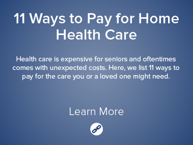 11 Ways to Pay for Home Health Care