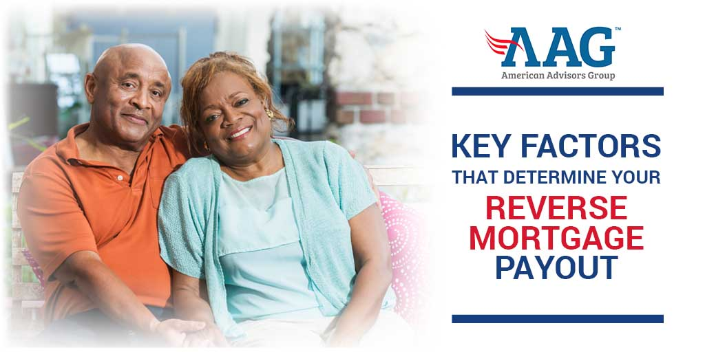 key factors that determine your reverse mortgage loan payout