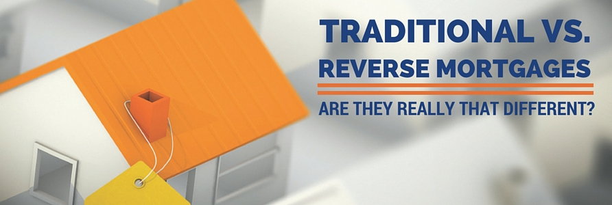 Traditional Mortgages vs. Reverse Mortgages:  Are They Really That Different? 2