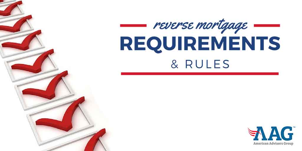 Reverse Mortgage Rules & Requirements