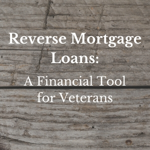 Reverse Mortgage Loans: A Financial Tool for Veterans 3