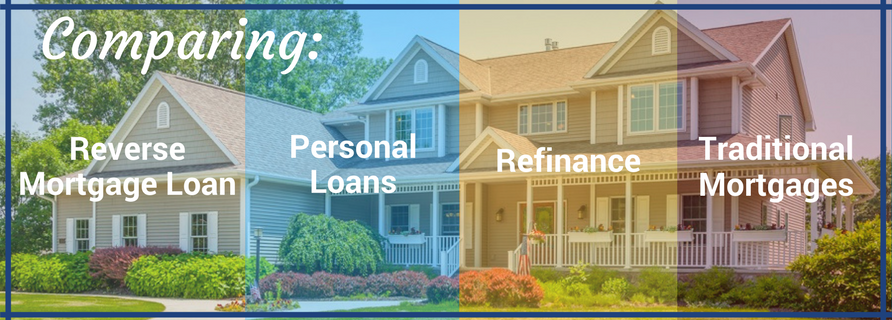 Comparing Reverse Mortgages and Personal Loans, Refinance, and Traditional Mortgages - American Advisors Group